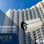 segurança-em-condominios-vox-administração-de-condomínios-curitiba-londrina
