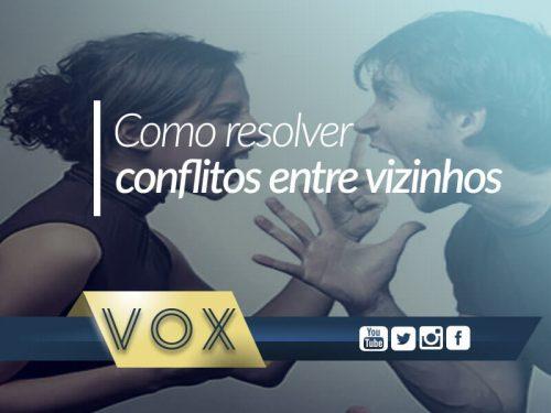 Vizinhos em conflito no condomínio - Como resolver - Vox Administradora