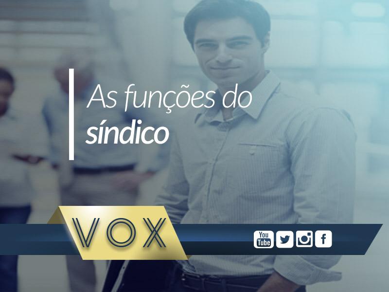 Funções do Síndico Profissional - Vox Administradora de Condomínios