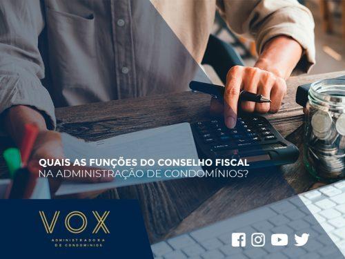 Quais as funções do conselho fiscal na administração de condomínios