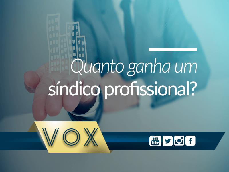 Quanto ganha um síndico profissional - Vox Condomínios